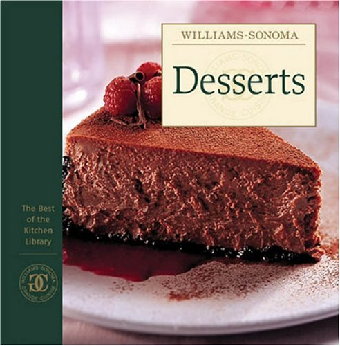 Williams Sonoma Desserts Best of Kitchen By Williams-Sonoma