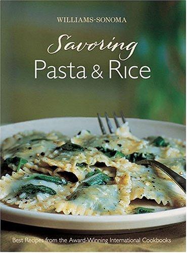 Williams Sonoma Savoring Pasta and Rice By Williams-Sonoma