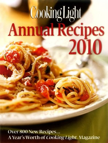 Cooking Light Annual Recipes 2010 By Cooking Light Magazine