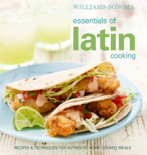 Essentials of Latin Cooking By Williams-Sonoma