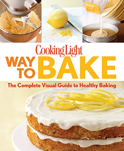 Way to Bake By The Editors of Cooking Light