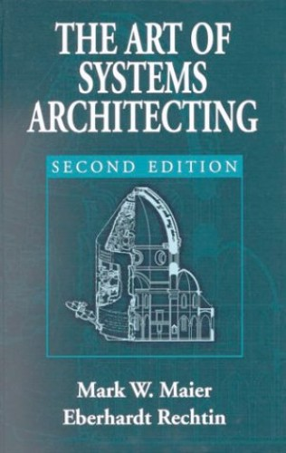 The Art of Systems Architecting, Second Edition (Systems Engineering) By Eberhardt Rechtin (University of Southern California, Palos Verdes, USA)