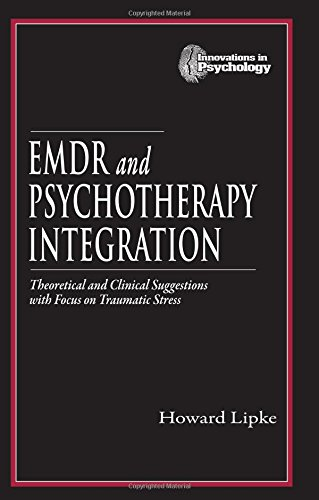 EMDR and Psychotherapy Integration By Howard Lipke (Consulting, Wheeling, Illinois, USA)