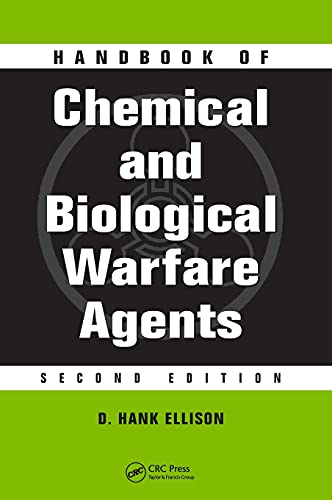Handbook of Chemical and Biological Warfare Agents By D. Hank Ellison (President, Cerberus & Associates, Grosse Ile, Michigan, USA)