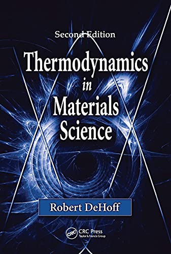 Thermodynamics in Materials Science By Robert DeHoff (University of Florida, Gainesville, USA)