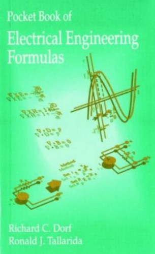 Pocket Book of Electrical Engineering Formulas By Richard C. Dorf (University of California, Davis, USA)
