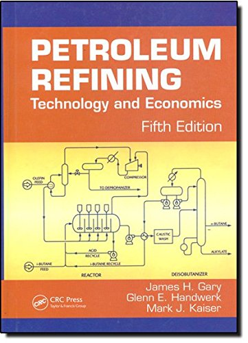 Petroleum Refining: Technology and Economics by James H. Gary