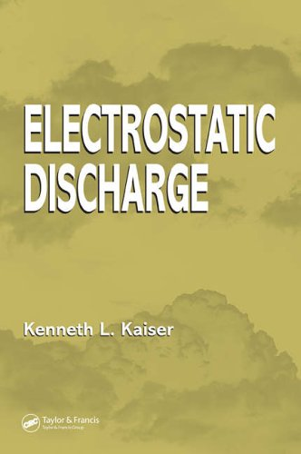 Electrostatic Discharge By Kenneth. L Kaiser