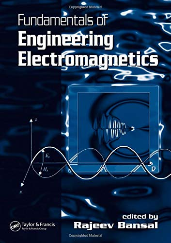 Fundamentals of Engineering Electromagnetics By Rajeev Bansal (University of Connecticut, Storrs, USA)