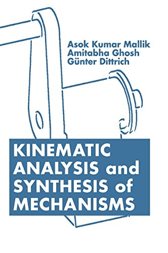 Kinematic Analysis and Synthesis of Mechanisms By Asok Kumar Mallik