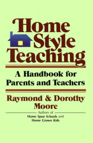 Home Style Teaching By Dr Raymond S Moore