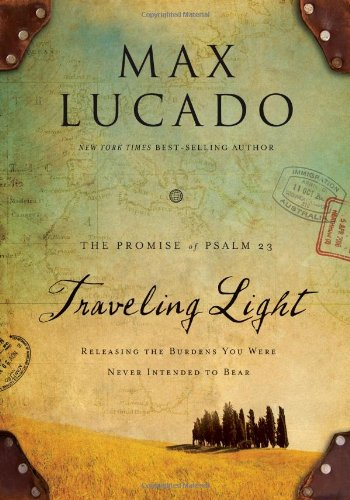 Traveling Light By Max Lucado