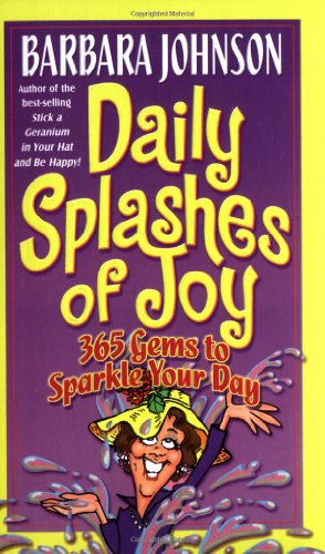 Daily Splashes of Joy By Barbara Johnson