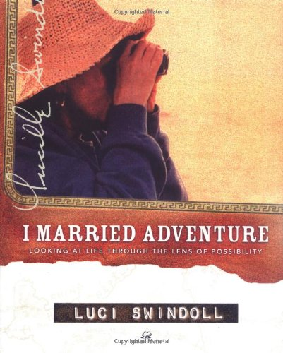 I Married Adventure By Luci Swindoll