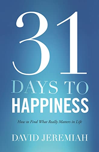 31 Days To Happiness By Dr. David Jeremiah