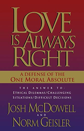 Love is Always Right By Josh McDowell