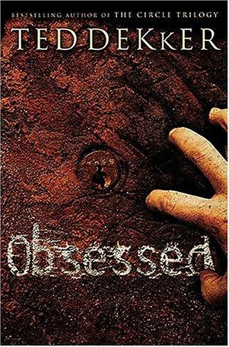 Obsessed by Ted Dekker