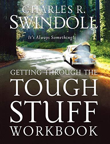 Getting Through the Tough Stuff Workbook By Charles R. Swindoll