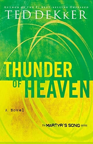 Thunder of Heaven (Martyr's Song, Book 3) (The Heaven Trilogy) By Ted Dekker