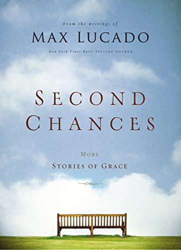 Second Chances By Max Lucado