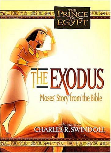 The Exodus According to Moses By Charles R. Swindoll