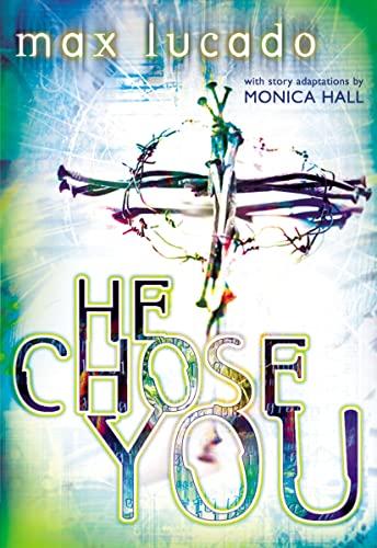 He Chose You By Max Lucado