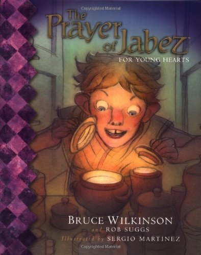 The Prayer of Jabez for Young Hearts By Bruce Wilkinson