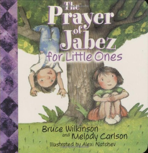 The Prayer of Jabez for Little Ones By Bruce Wilkinson