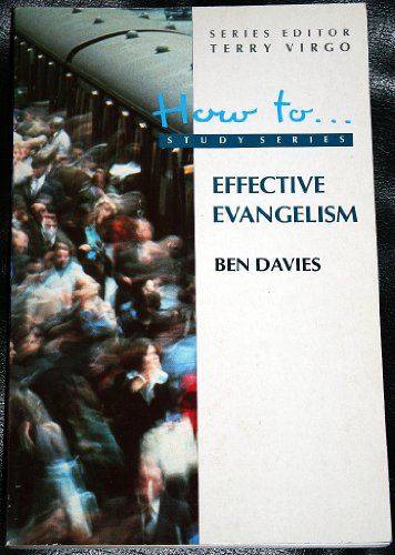 Effective Evangelism (How to...study series) By Ben Davies