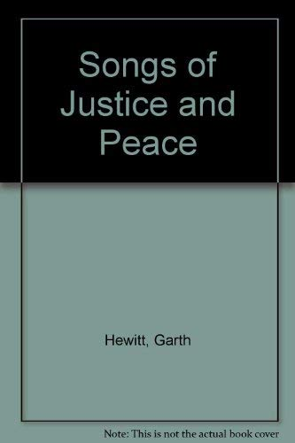 Songs of Justice and Peace By Garth Hewitt