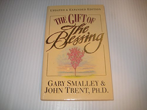 The Gift of the Blessing By Gary Smalley