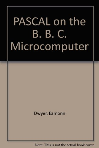PASCAL on the B. B. C. Microcomputer by Eamonn Dwyer