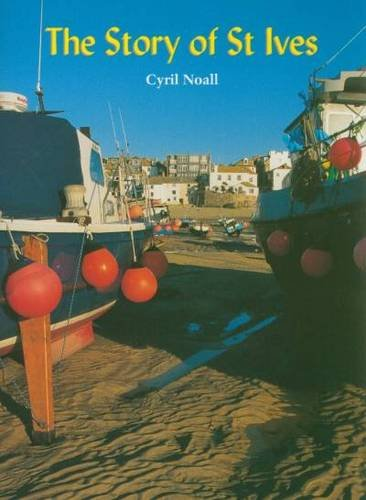 Story of St.Ives (The Tor Mark series) By Cyril Noall