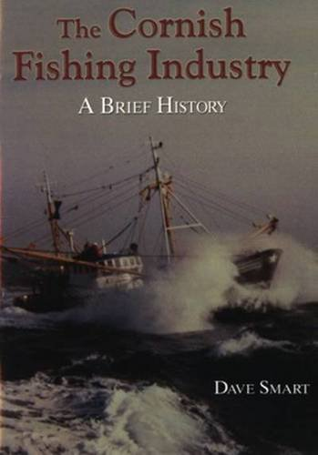 The Cornish Fishing Industry: A Brief History by