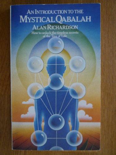 An Introduction to the Mystical Kaballah By Alan Richardson