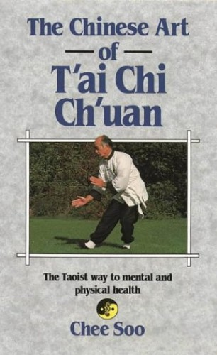 The Chinese Art of T'ai Chi Ch'uan By Chee Soo