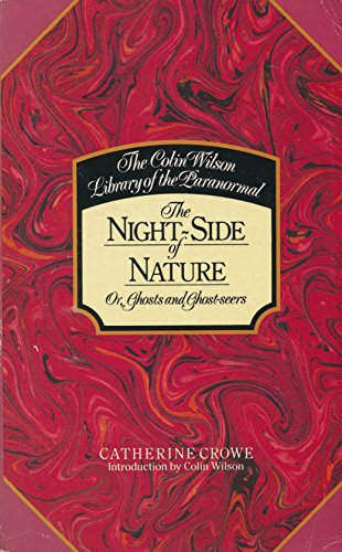 Night Side of Nature, or Ghosts and Ghost-seers by Catherine Crowe