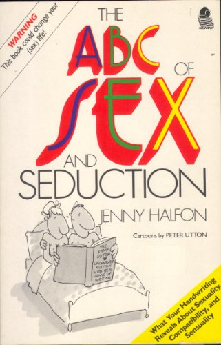A. B. C. of Sex and Seduction By Jenny Halfon