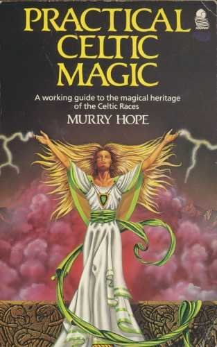 Practical Celtic Magic by Murry Hope