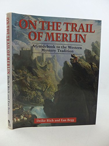 On the Trail of Merlin By Ean Begg
