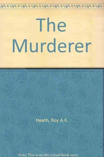 The Murderer By Roy A.K. Heath