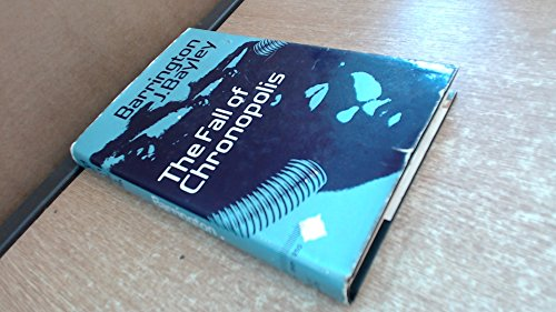 Fall of Chronopolis By Barrington J. Bayley