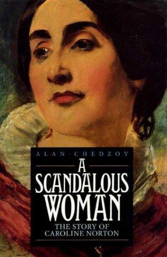 A Scandalous Woman: Story of Caroline Norton by Alan Chedzoy