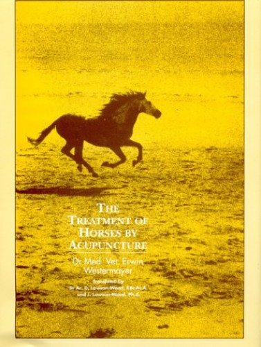 The Treatment of Horses by Acupuncture by Erwin Westermayer