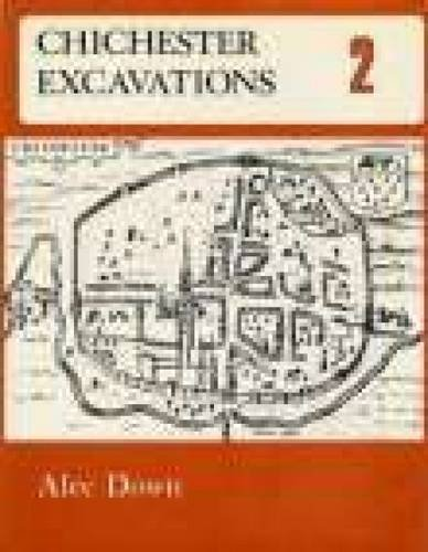 Chichester Excavations Volume 2 By Alec Down