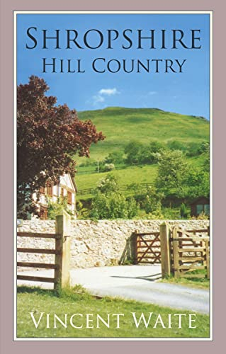 Shropshire Hill Country by Vincent Waite