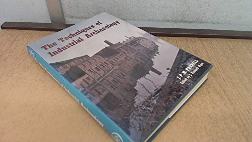 Techniques of Industrial Archaeology By J.P.M. Pannell