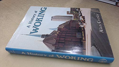 A History of Woking By Alan Crosby