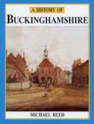 A History of Buckinghamshire By Michael Reed