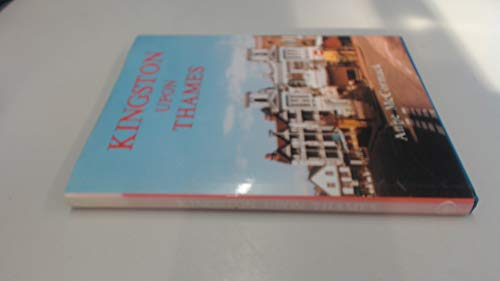 Kingston-upon-Thames: A Pictorial History (Pictorial history series) By Anne McCormack